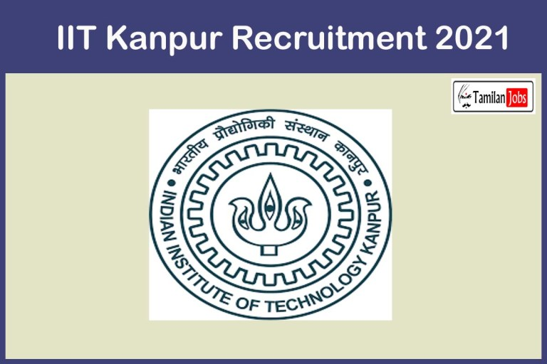 IIT Kanpur Recruitment 2021 Out – Apply Online 8 Research Establishment Officer Jobs