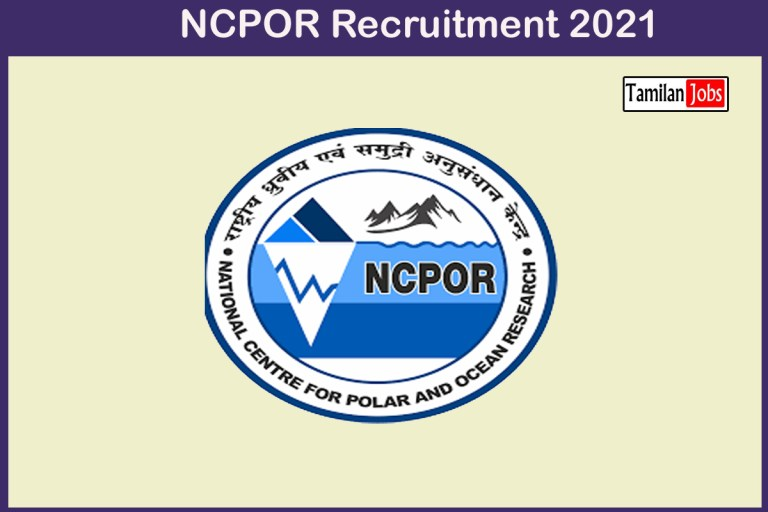 NCPOR Recruitment 2021 Out – Apply Online 34 MTS, Lab Technician Jobs