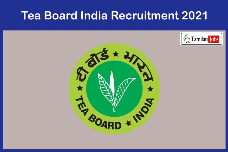 Tea Board India Recruitment 2021 Out – Apply Offline for Charted Accountant Jobs