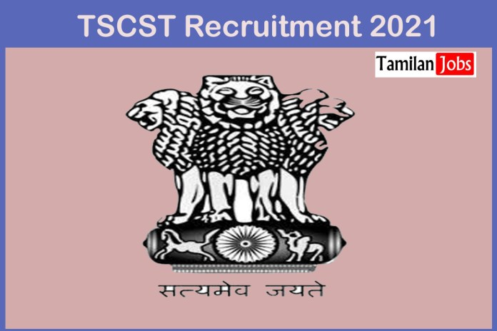 TSCST Recruitment 2021 Out – Apply For 21 Field Worker and other Jobs