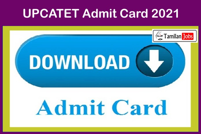UPCATET Admit Card 2021 (OUT) , Exam date Out @ upcatetadmissions.org   Download Here