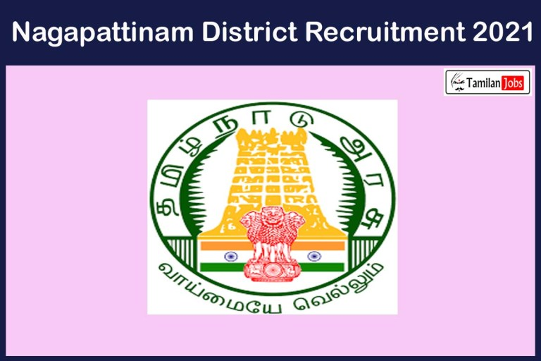 Nagapattinam District Recruitment 2021 Out – Apply For 19 Village Assistant Jobs