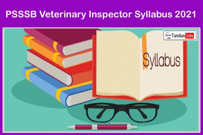 PSSSB Veterinary Inspector Syllabus 2021 OUT @ sssb.punjab.gov.in   Download Exam Pattern Here