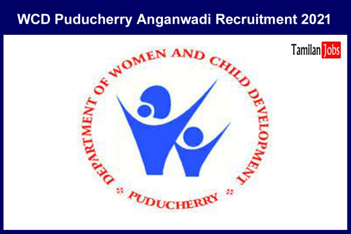 WCD Puducherry Anganwadi Recruitment 2021 Out – Apply For 21 Child Welfare Committee Jobs