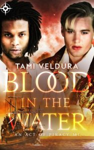 Blood In The Water, An Act of Piracy Book #1