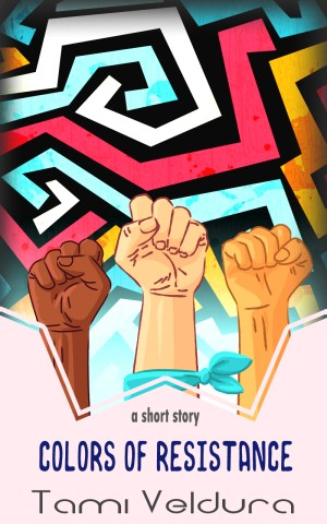 Colors of Resistance cover, a geometric paint design in the background with three fists of different skin color raised in the foreground.