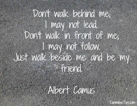 dont walk behind me