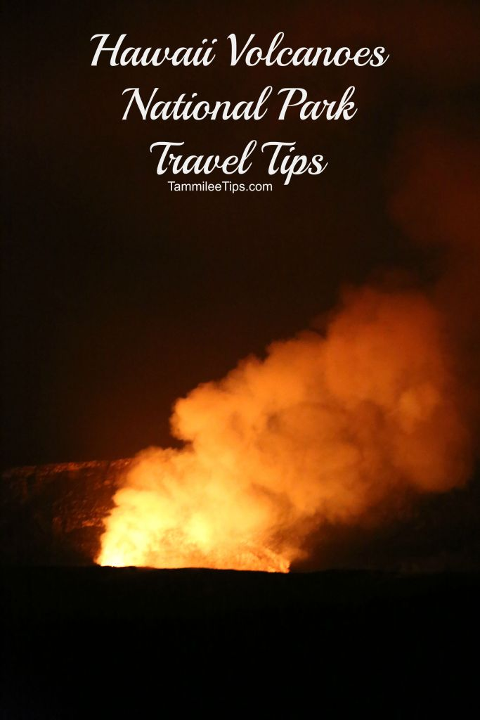 Hawaii Volcanoes National Park Travel Tips
