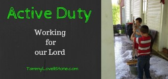Active Duty: Working for Our Lord