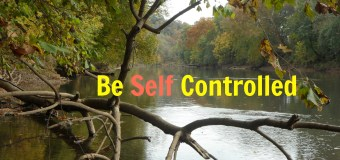 Be Self Controlled