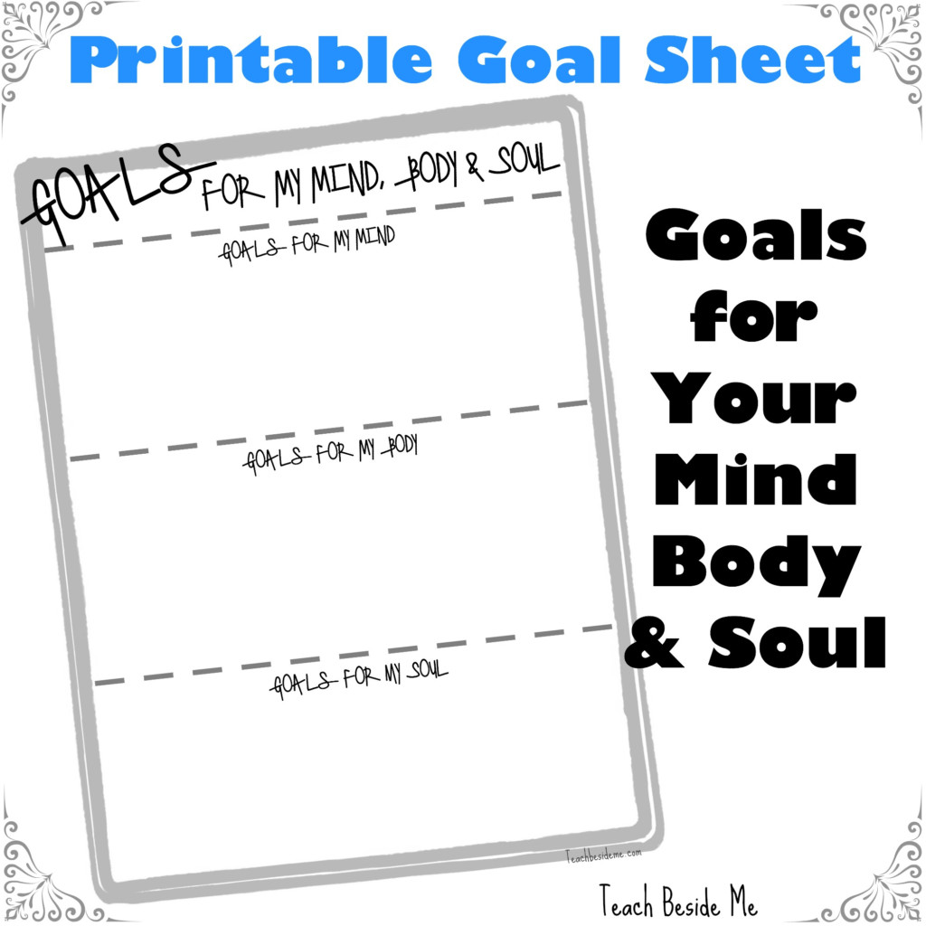 Goals Setting For My Mind Body Amp Soul Teach Beside Me