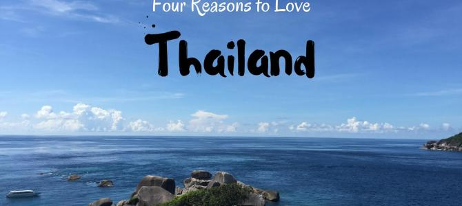 Four reasons why I love Thailand