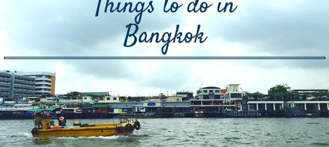 Things to Do And See On Your Trip To Bangkok