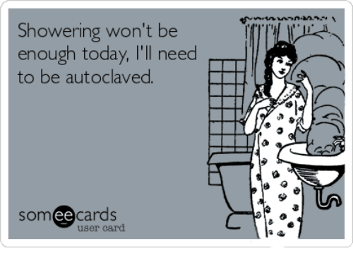 "E-kort med vårdhumor: ""Showering wont be enough today, I'll need to be autoclaved. """