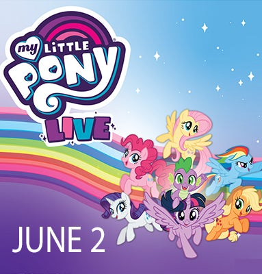 My Little Pony Live Coming June 2 2020 Steven Tanger Center For The Performing Arts