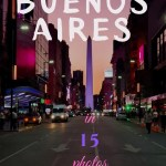 Travel Inspiration -Buenos Aires in 15 photos - PIN2
