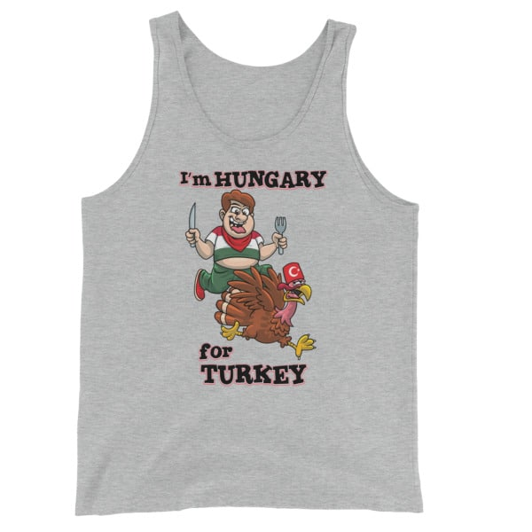 Unisex/Men's Hungary for Turkey Tank Top