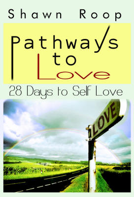 Pathway to Love Book by Shawn Roop