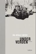 Under verden av Ida Hegazi Høyer (Innbundet)