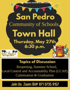 San Pedro Community of Schools Townhall Thursday, May 27th 6:30 pm