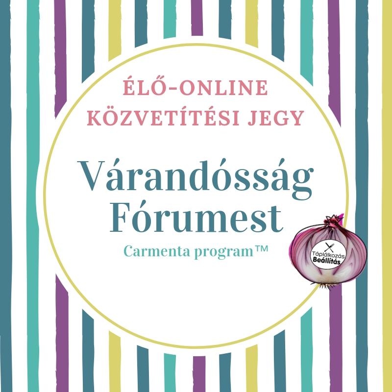 ÉLŐ-ONLINE KÖZVETÍTÉSI JEGY: Várandósság Fórumest-Carmenta Program 2018.10.18.
