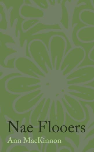 Nae Flooers - Ann MacKinnon - Cover