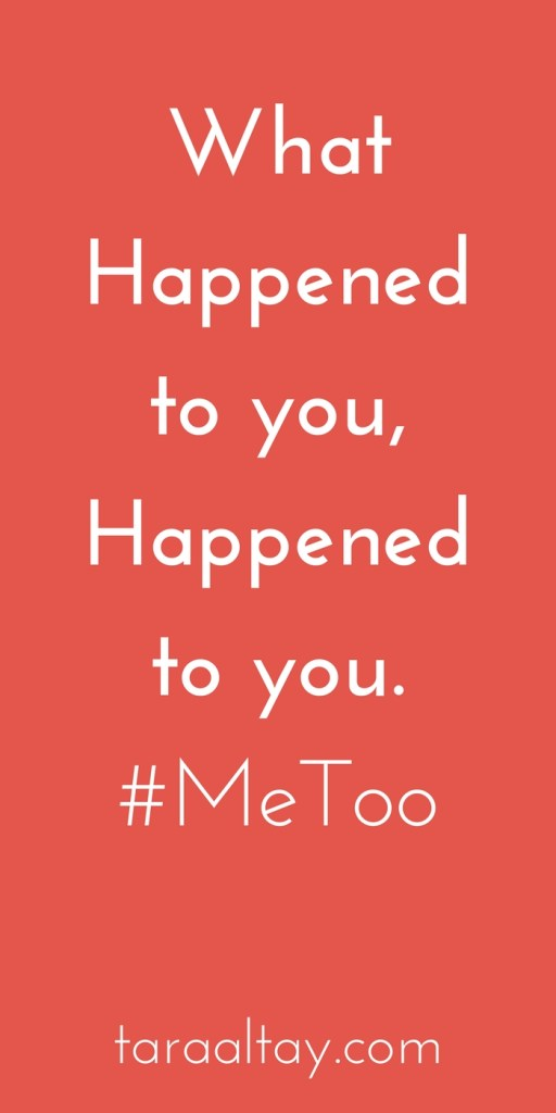 What Happened to You, Happened to You. You can unlock your story and free your heart. #MeToo. For more encouragement in your life and calling visit taraaltay.com