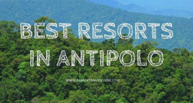 10 BEST Resorts in Antipolo, Rizal (1 Hour from Manila)