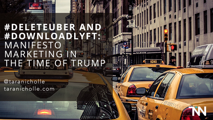 #DeleteUber and #DownloadLyft: Manifesto Marketing in the Time of Trump