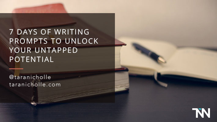 7 Days of Writing Prompts to Unlock Your Untapped Potential