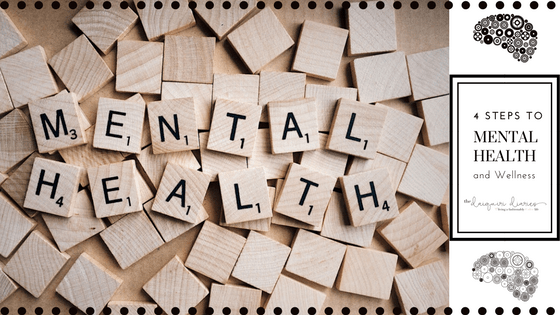 4 Steps to Mental Health and Wellness