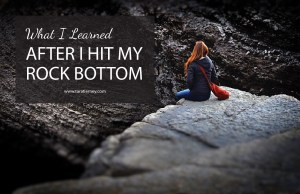 What I Learned After I Hit My Rock Bottom