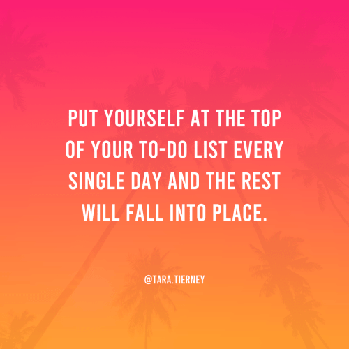Put Yourself at the Top of Your To-Do List Every Single Day