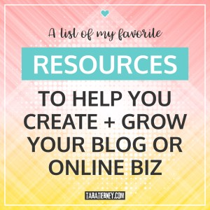 A list of my favorite resources to help you create + grow your blog or online biz | Tara Tierney