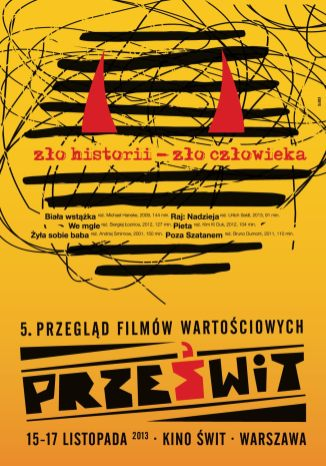 """5. Przegląd Filmów Wartościowych """"Prześwit"""" 2013, dla Kino ŚWIT"""