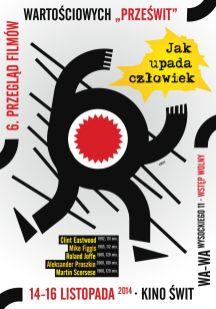 """6. Przegląd Filmów Wartościowych """"Prześwit"""" 2014, dla Kino ŚWIT"""