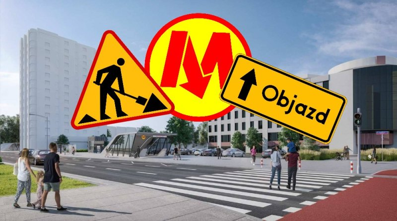 Zamknięte ulice i objazdy w związku z budową metra na Bródnie [SZCZEGÓŁOWE INFORMACJE]