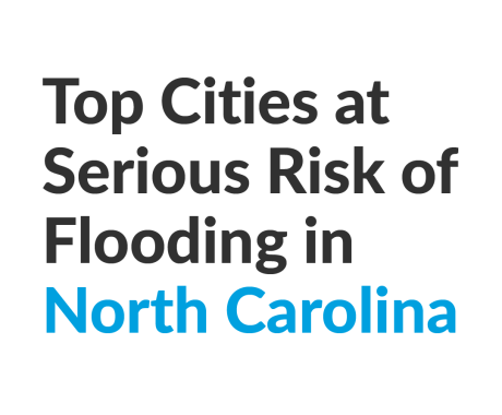Top Cities at Serious Risk of Flooding in North Carolina