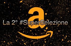 superselezione amazon 2