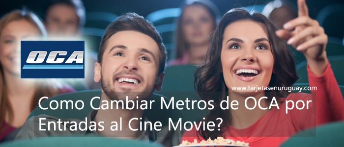 Como Cambiar Metros de OCA por Entradas al Cine Movie