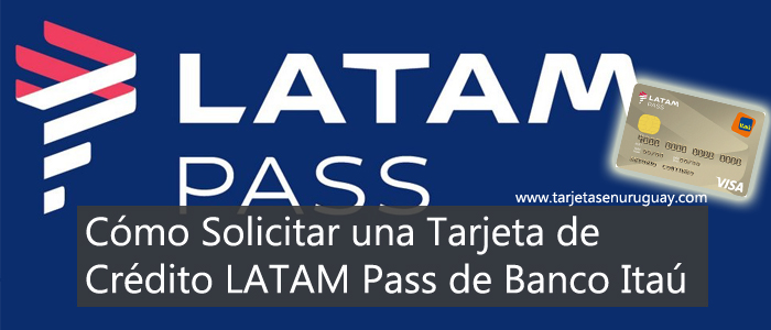 Como solicitar una tarjeta Latam Pass de Itau