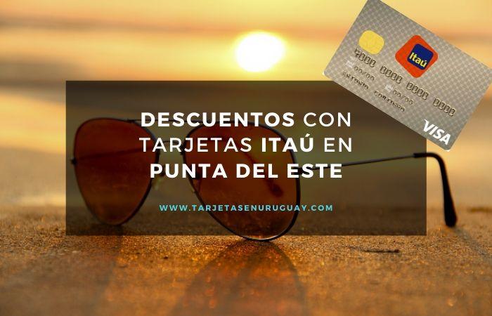 Descuentos con Tarjetas del Banco Itaú en Punta del Este