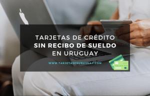 Tarjetas de crédito sin recibo de sueldo