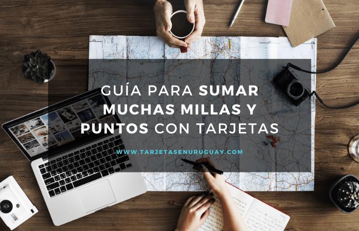 Guía para sumar millas y puntos con tarjetas uruguayas
