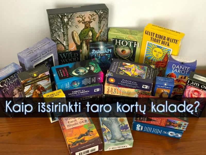 Kaip išsirinkti Taro kortų kaladę