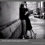 … il vero amore non ha paura di niente …