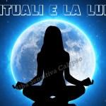 I rituali e l'influenza della Luna