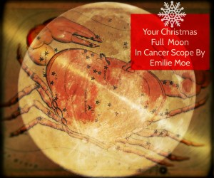 Your Christmas Full Moon In Cancer Scope