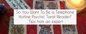 So you want to be a telephone hotline psychic tarot reader?