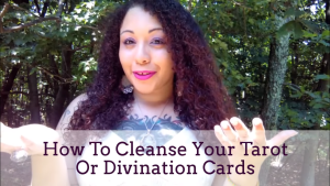 How To Cleanse Your Tarot Or Divination Cards